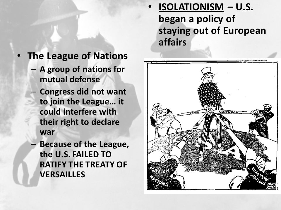 Isolationism – U.S. began a policy of staying out of European affairs