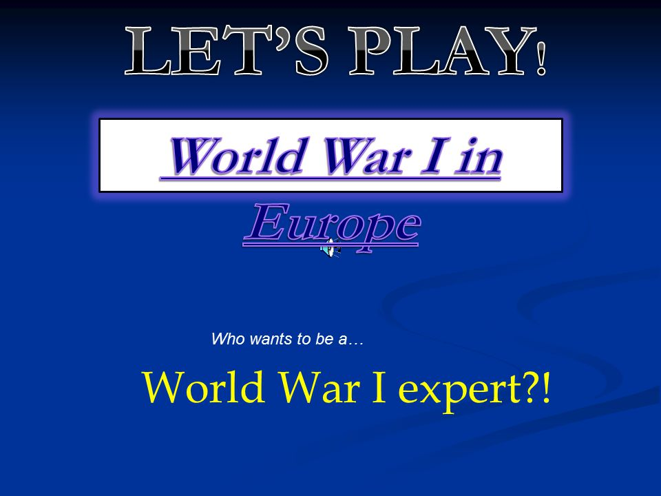 LET'S PLAY! World War I in Europe World War I expert !