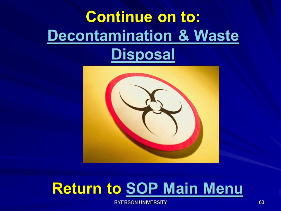 Continue on to: Decontamination & Waste Disposal