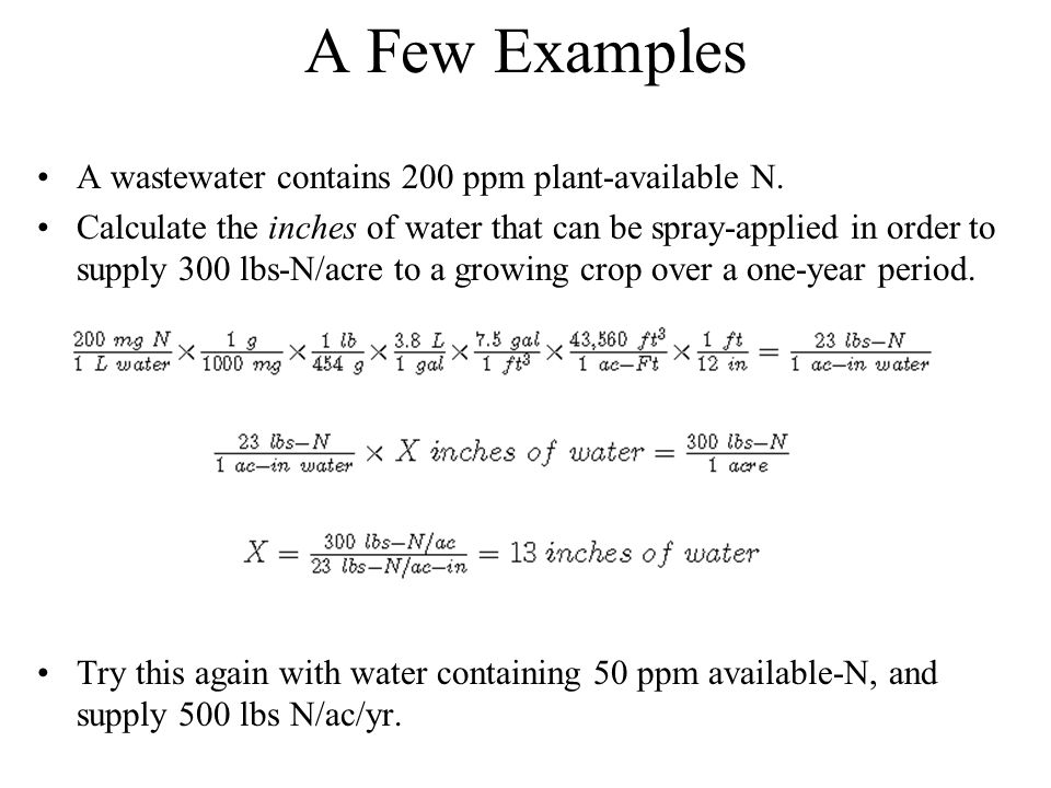 A Few Examples A wastewater contains 200 ppm plant-available N.