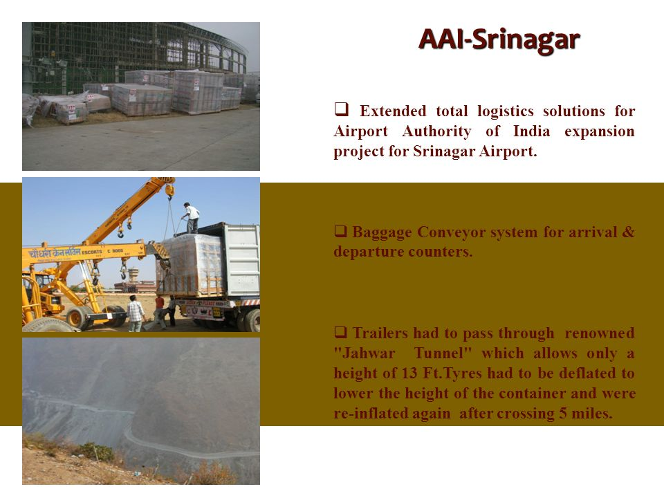 AAI-Srinagar Extended total logistics solutions for Airport Authority of India expansion project for Srinagar Airport.