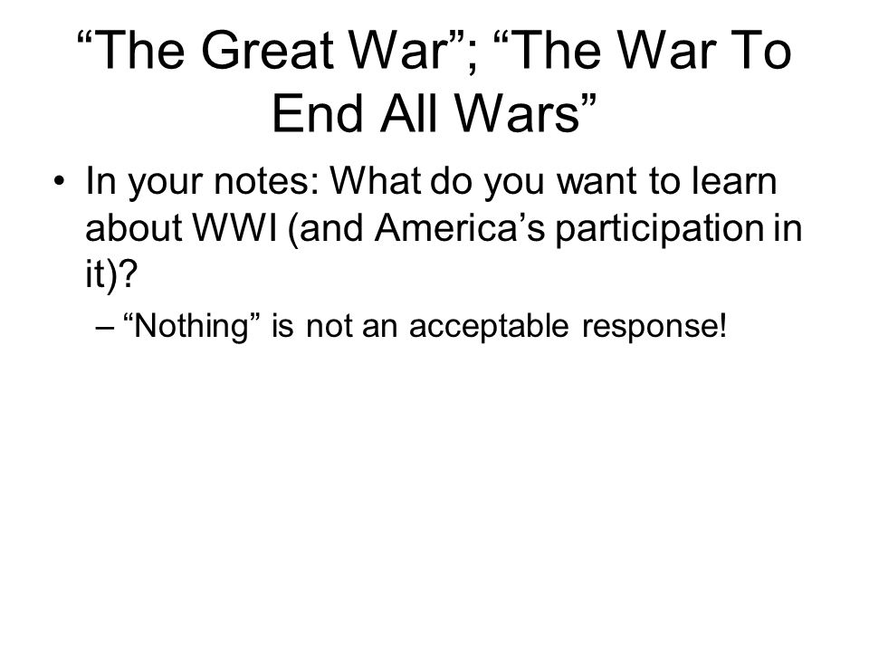 The Great War ; The War To End All Wars