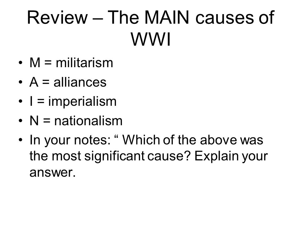Review – The MAIN causes of WWI