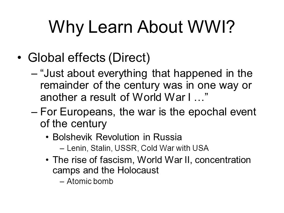 Why Learn About WWI Global effects (Direct)