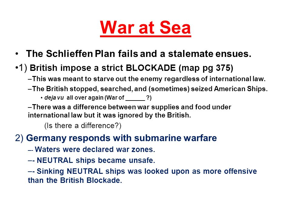War at Sea The Schlieffen Plan fails and a stalemate ensues.