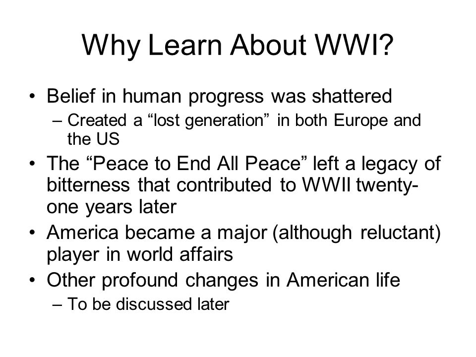 Why Learn About WWI Belief in human progress was shattered