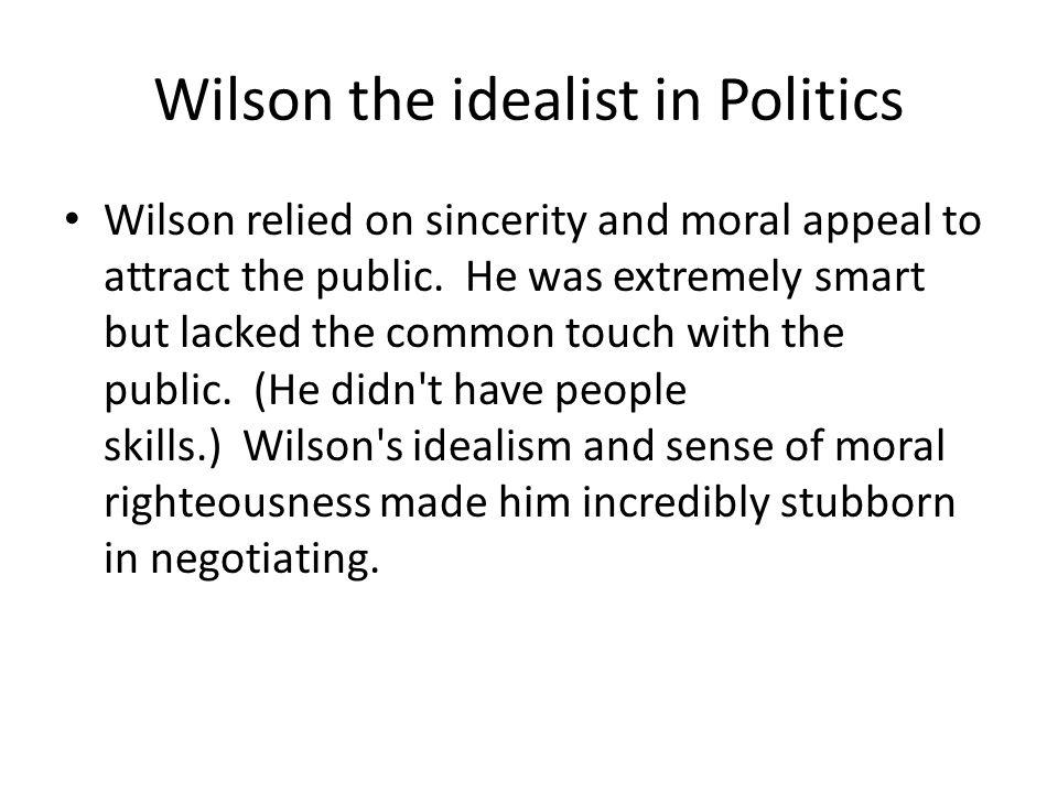 Wilson the idealist in Politics