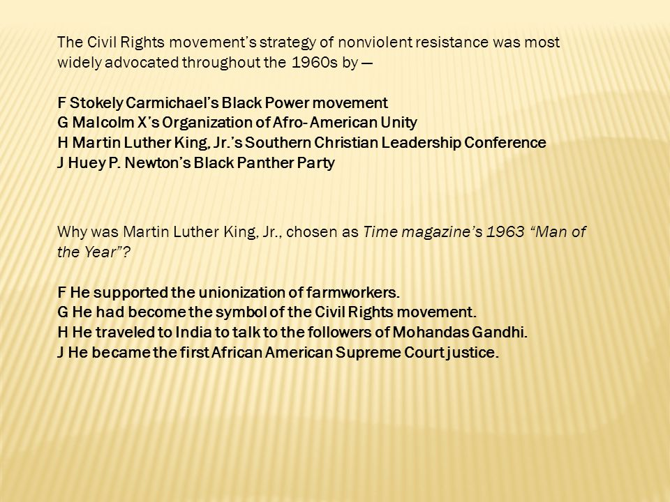 The Civil Rights movement's strategy of nonviolent resistance was most widely advocated throughout the 1960s by —