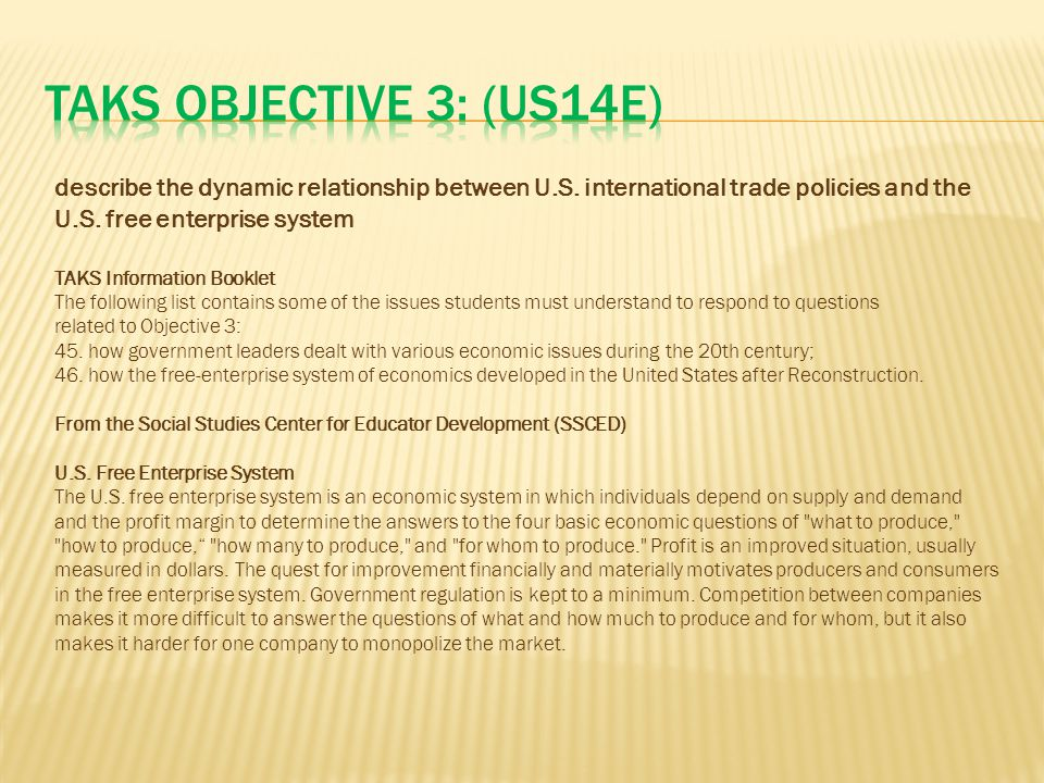 TAKS Objective 3: (US14E) describe the dynamic relationship between U.S. international trade policies and the U.S. free enterprise system.