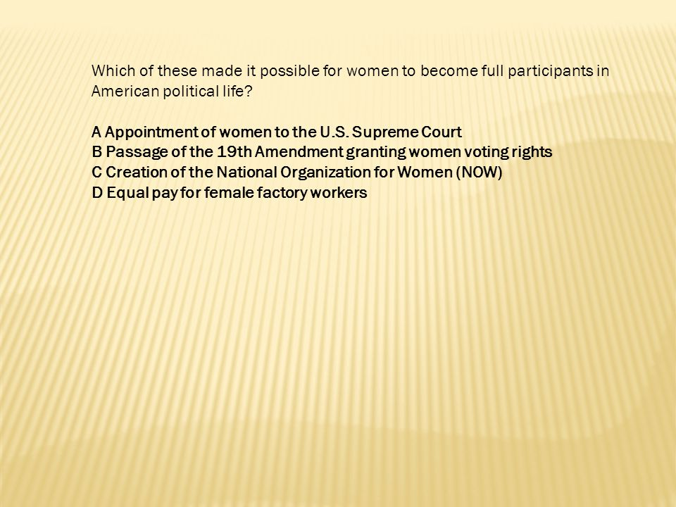 Which of these made it possible for women to become full participants in American political life