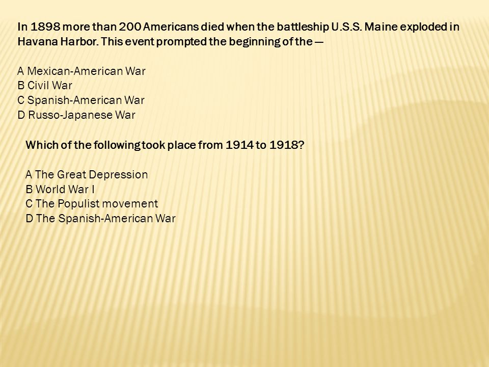 In 1898 more than 200 Americans died when the battleship U. S. S