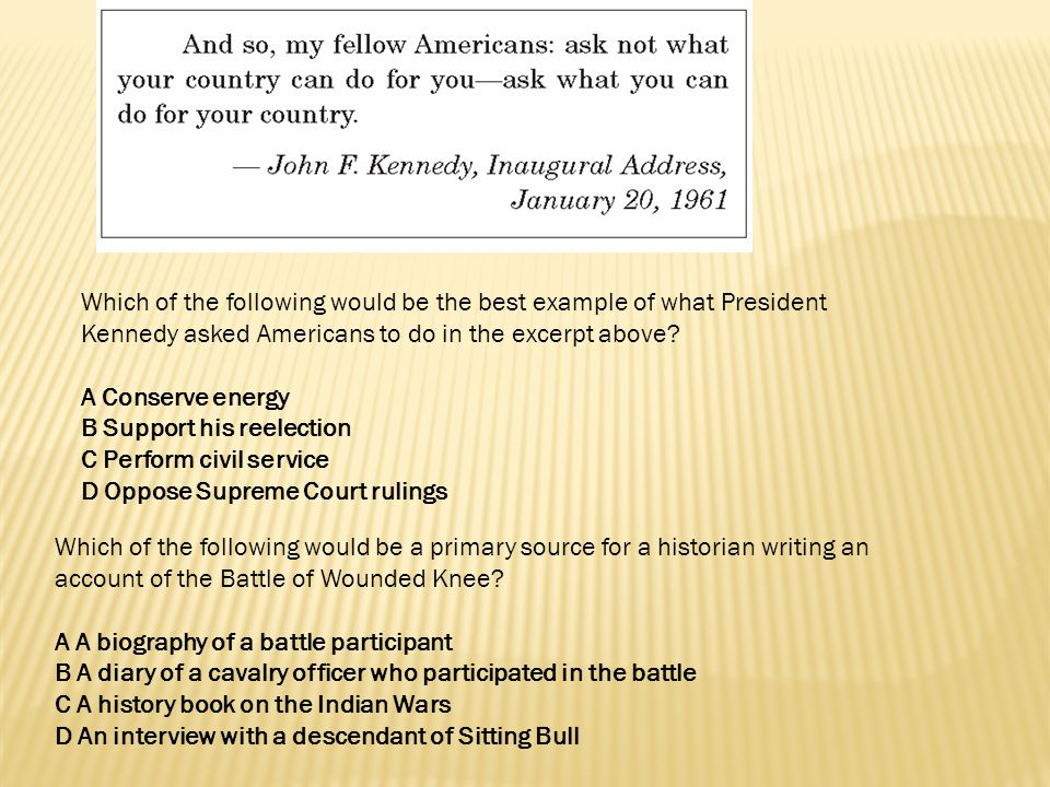 Which of the following would be the best example of what President Kennedy asked Americans to do in the excerpt above