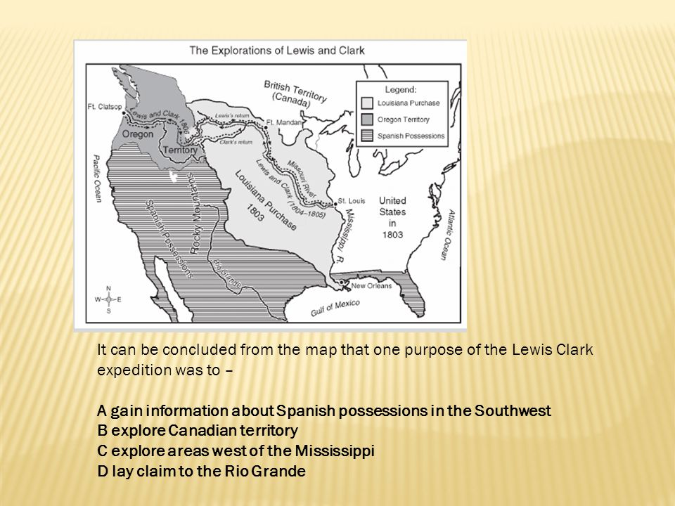 It can be concluded from the map that one purpose of the Lewis Clark expedition was to –