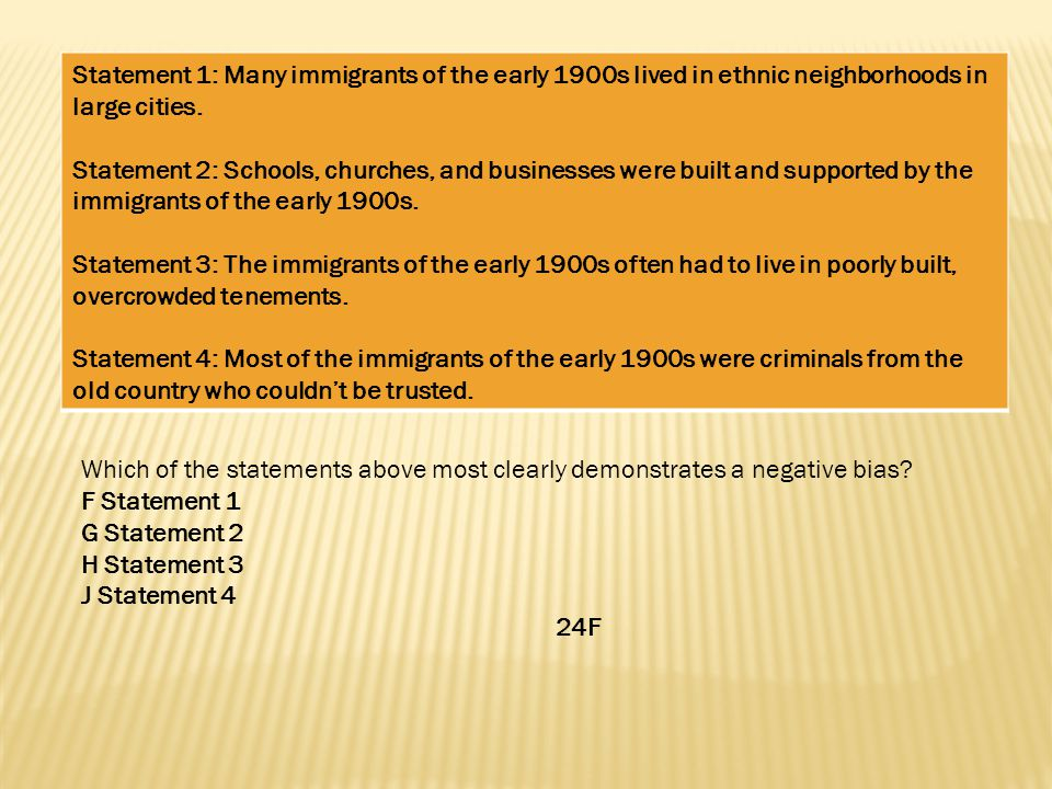 Statement 1: Many immigrants of the early 1900s lived in ethnic neighborhoods in large cities.