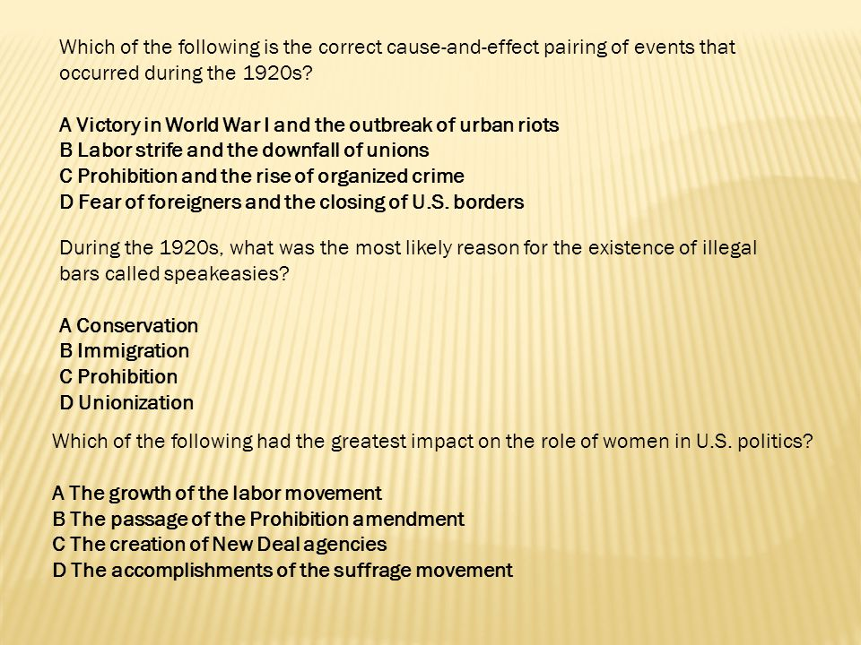 Which of the following is the correct cause-and-effect pairing of events that occurred during the 1920s