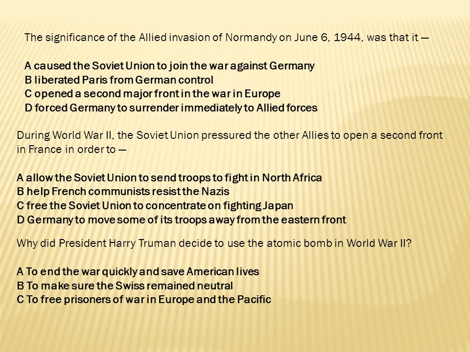The significance of the Allied invasion of Normandy on June 6, 1944, was that it —
