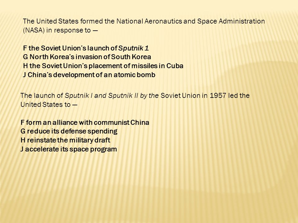 The United States formed the National Aeronautics and Space Administration