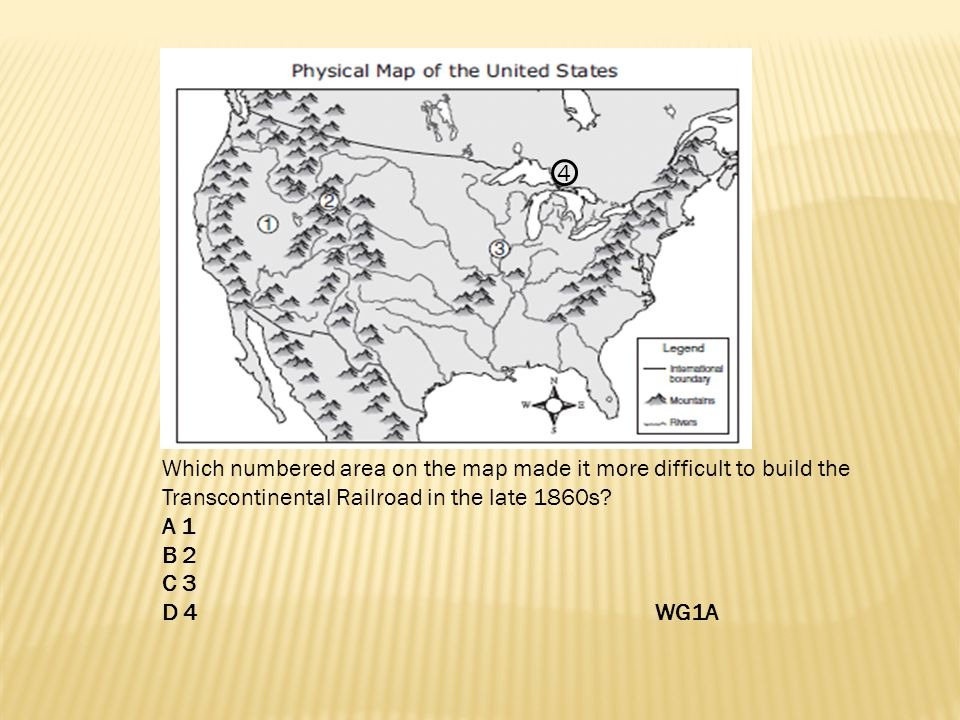 4 Which numbered area on the map made it more difficult to build the. Transcontinental Railroad in the late 1860s