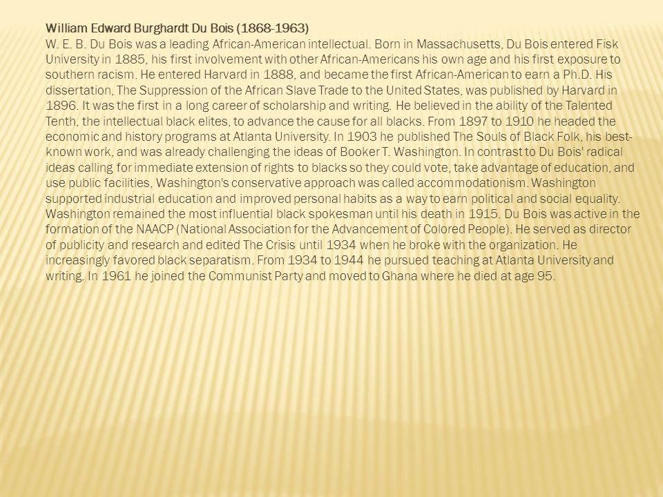 William Edward Burghardt Du Bois (1868-1963)