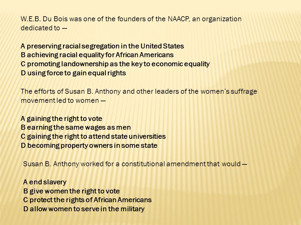 W.E.B. Du Bois was one of the founders of the NAACP, an organization dedicated to —