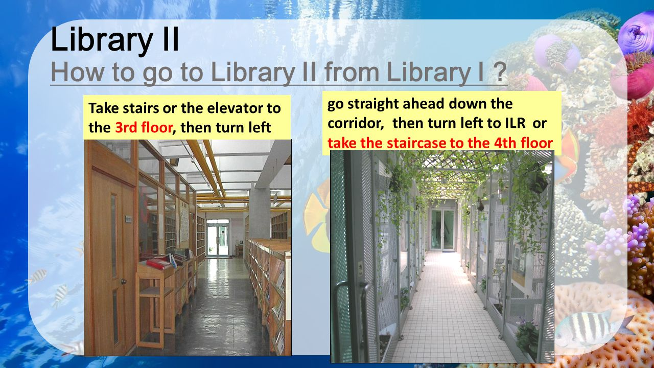 Library II How to go to Library II from Library I