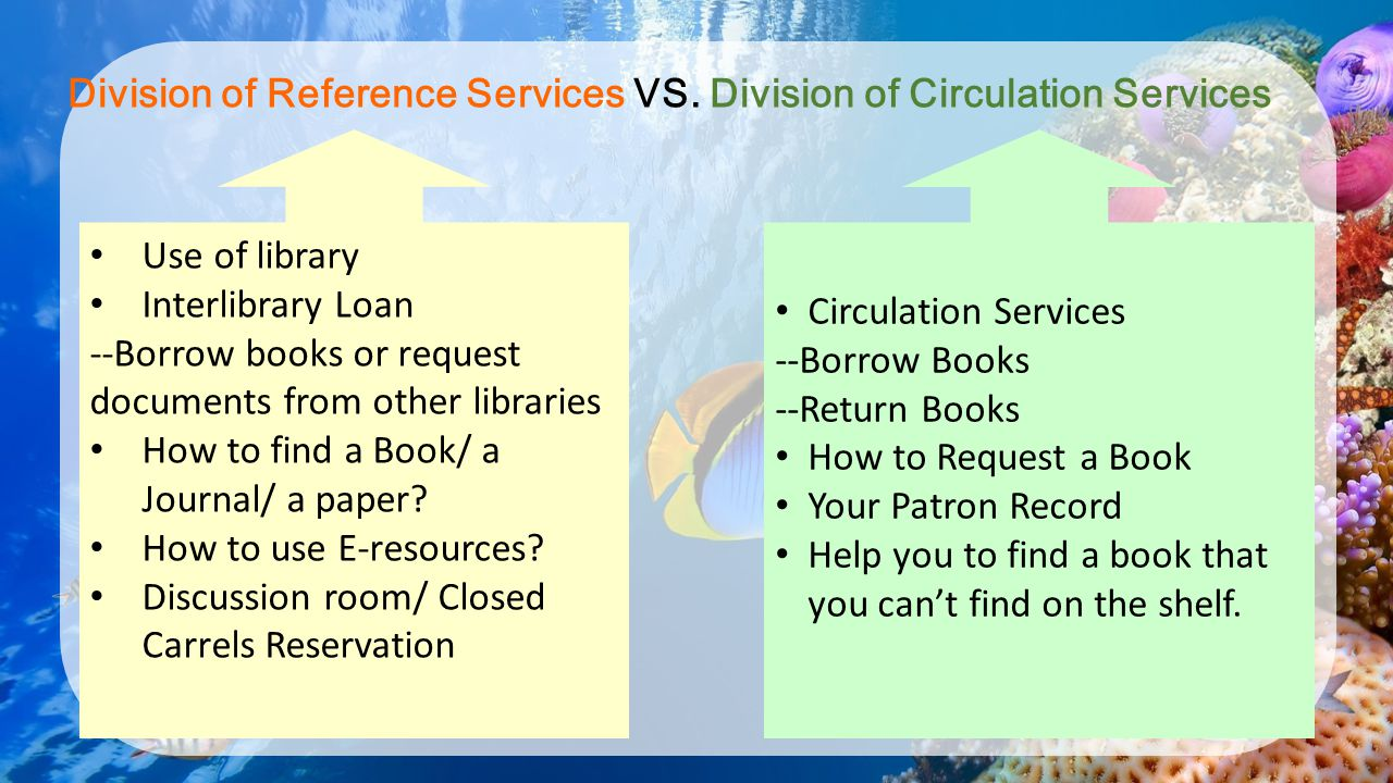 Division of Reference Services VS. Division of Circulation Services