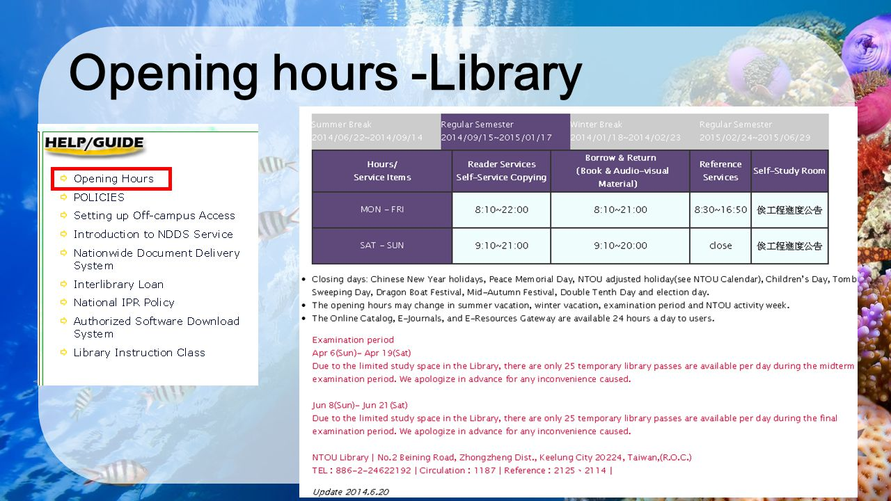 Opening hours -Library