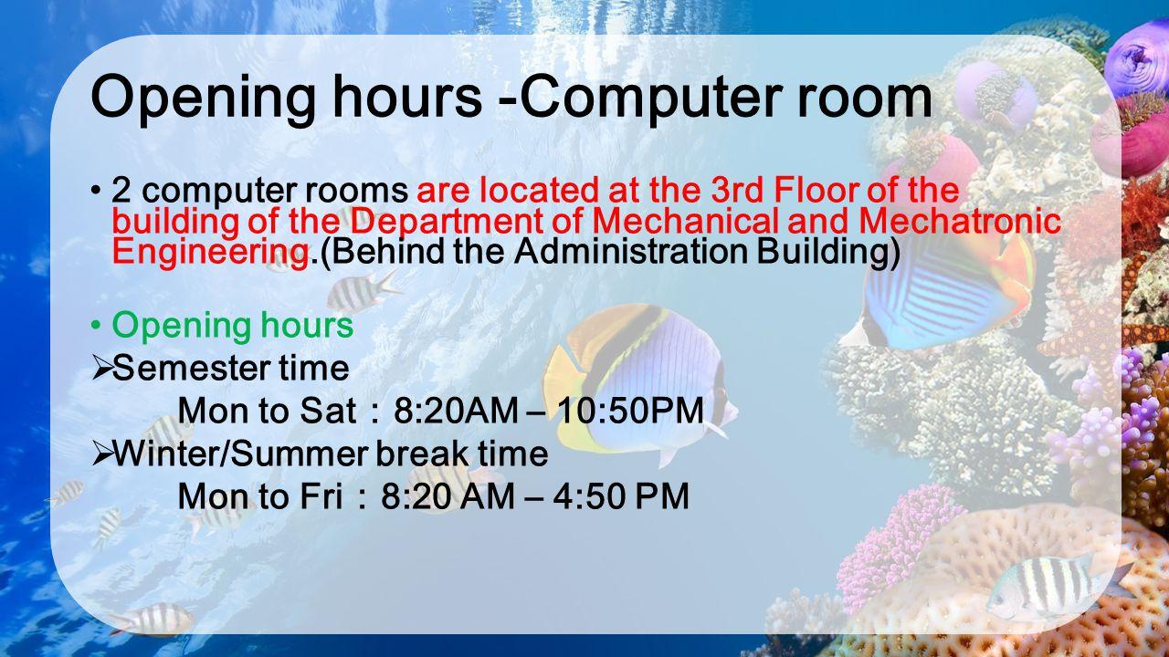 Opening hours -Computer room