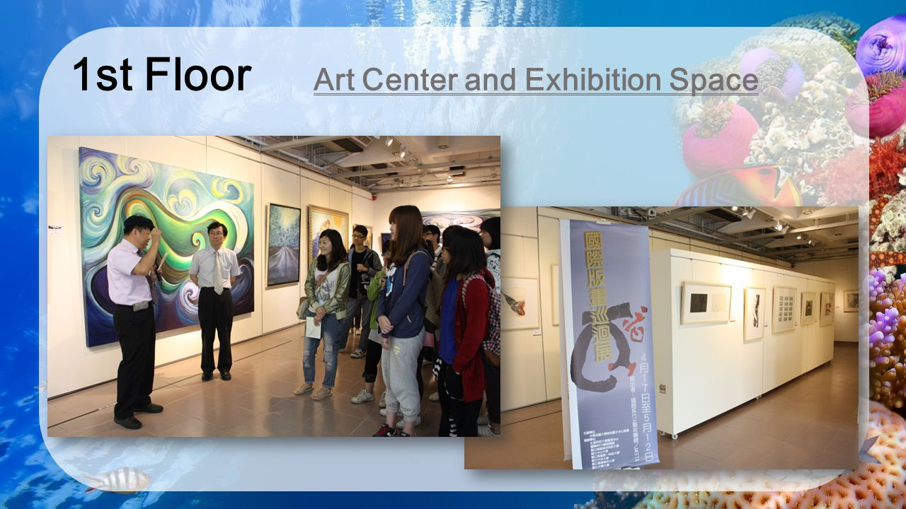 1st Floor Art Center and Exhibition Space