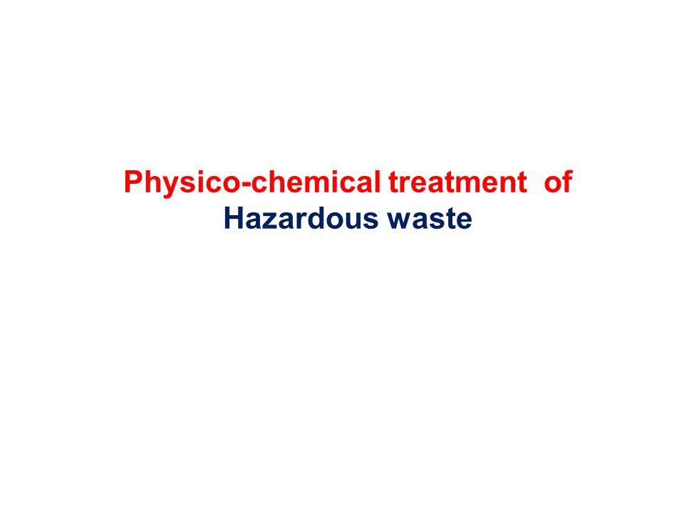 Physico-chemical treatment of Hazardous waste
