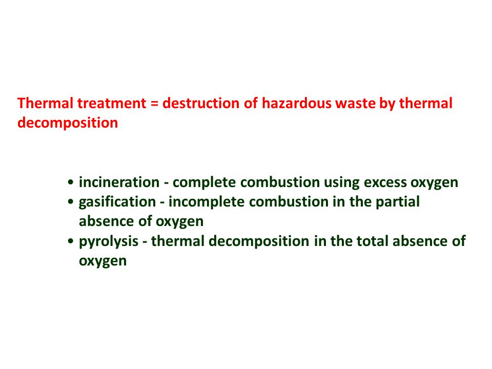 Thermal treatment methods include: