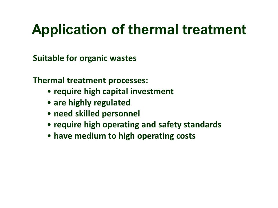 Application of thermal treatment