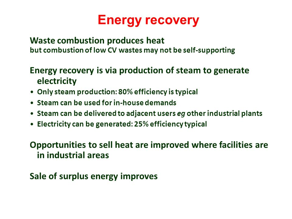 Energy recovery Waste combustion produces heat