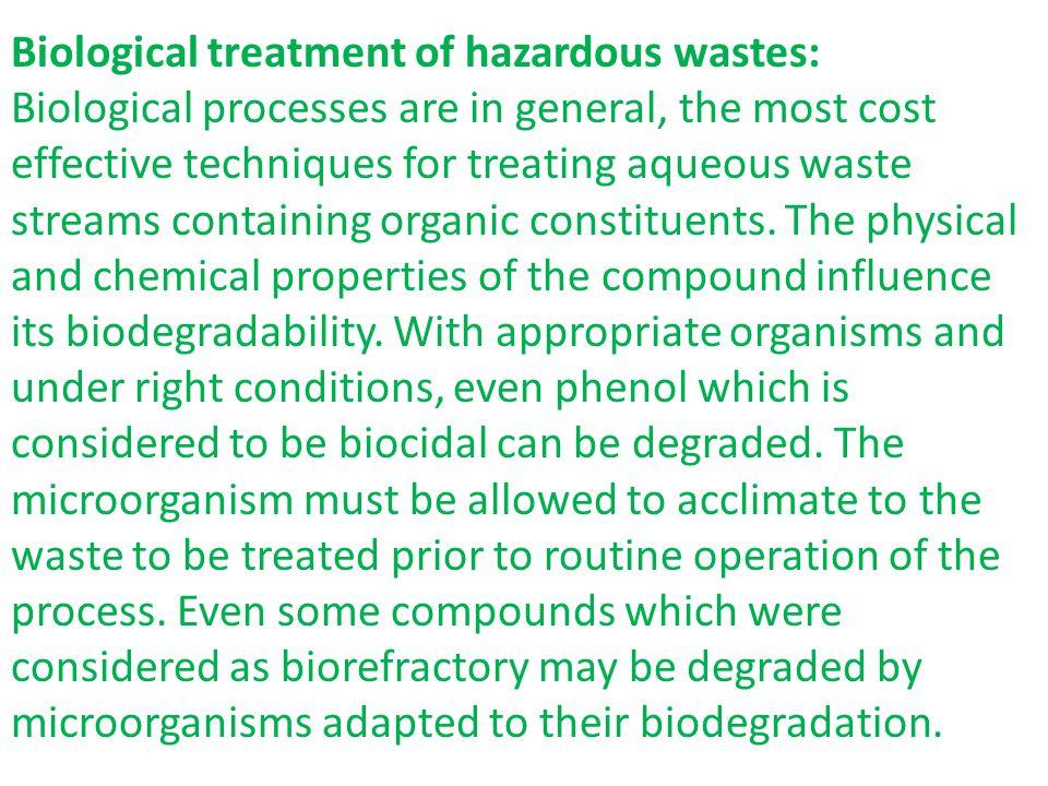 Biological treatment of hazardous wastes: