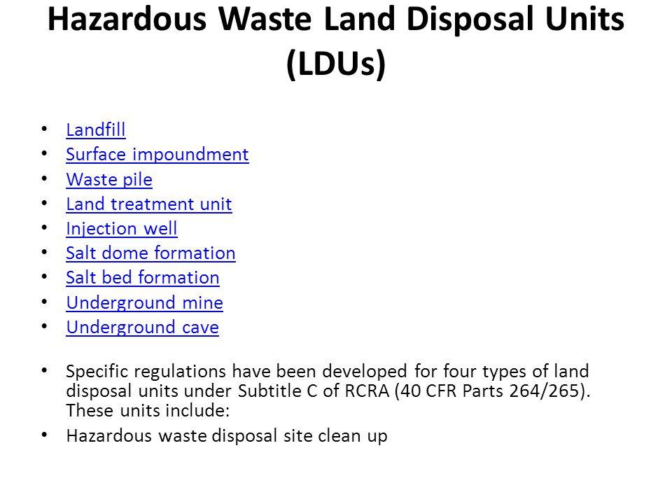Hazardous Waste Land Disposal Units (LDUs)