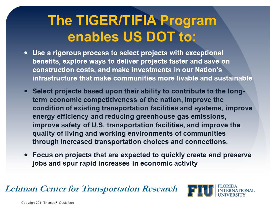The TIGER/TIFIA Program enables US DOT to: