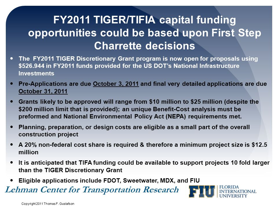 FY2011 TIGER/TIFIA capital funding opportunities could be based upon First Step Charrette decisions