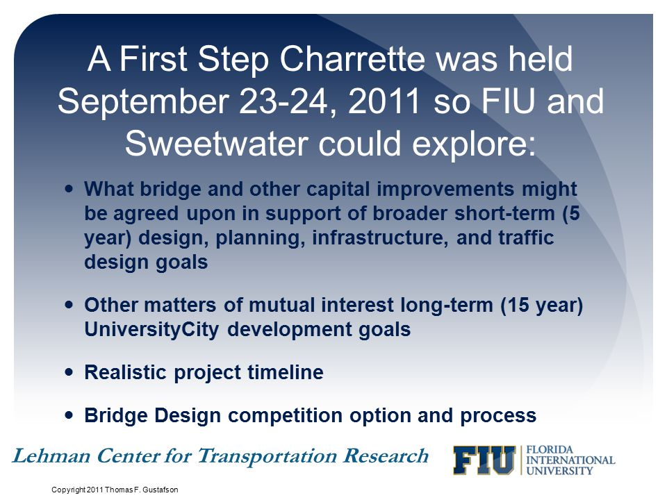 A First Step Charrette was held September 23-24, 2011 so FIU and Sweetwater could explore: