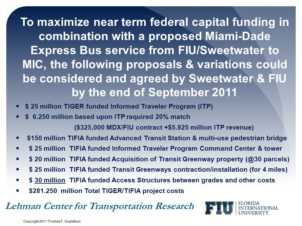 To maximize near term federal capital funding in combination with a proposed Miami-Dade Express Bus service from FIU/Sweetwater to MIC, the following proposals & variations could be considered and agreed by Sweetwater & FIU by the end of September 2011