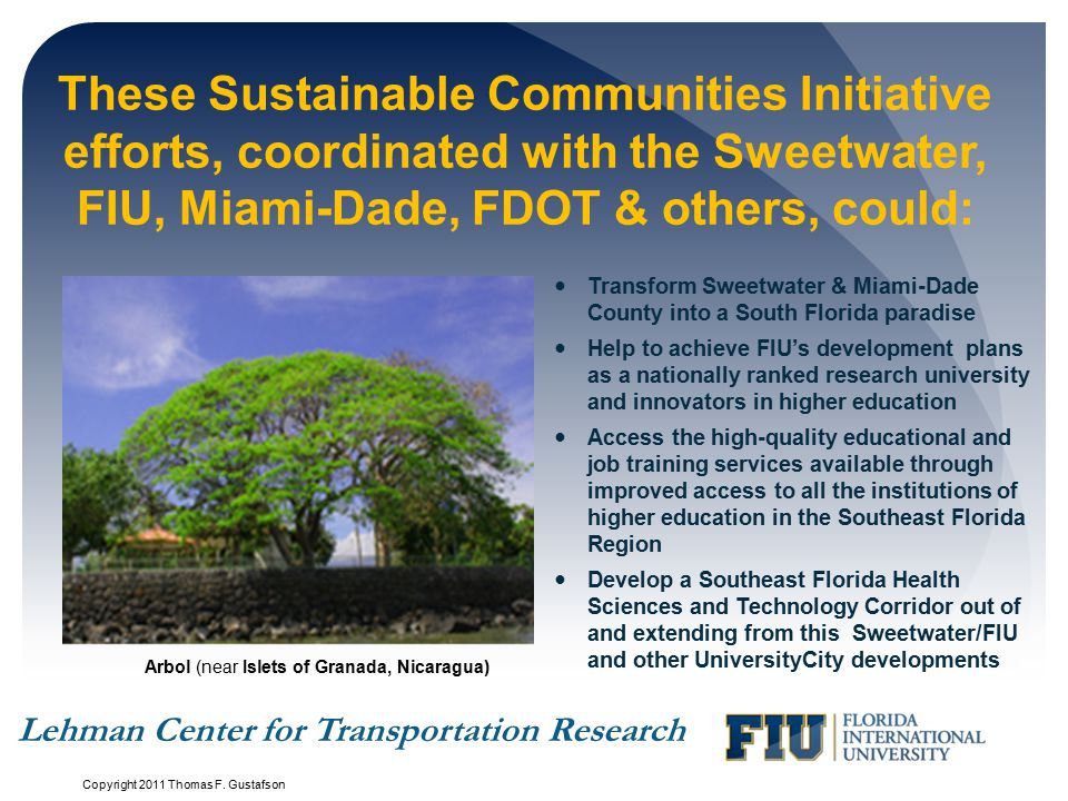 These Sustainable Communities Initiative efforts, coordinated with the Sweetwater, FIU, Miami-Dade, FDOT & others, could: