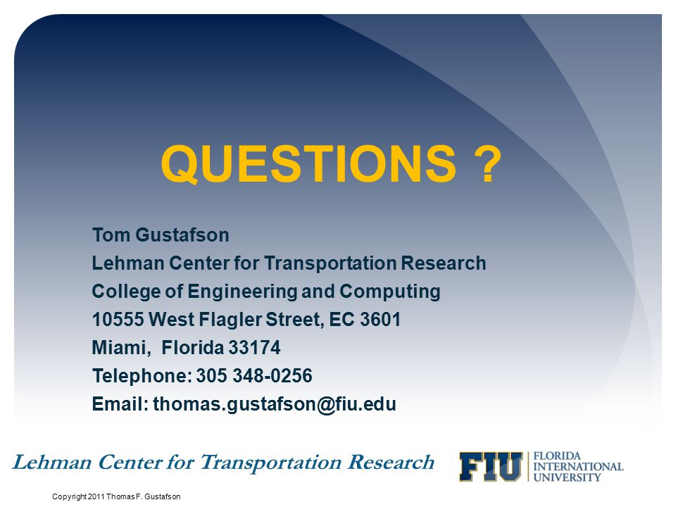 Questions Lehman Center for Transportation Research Tom Gustafson