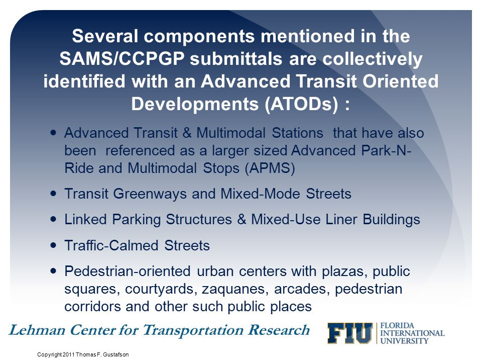Several components mentioned in the SAMS/CCPGP submittals are collectively identified with an Advanced Transit Oriented Developments (ATODs) :
