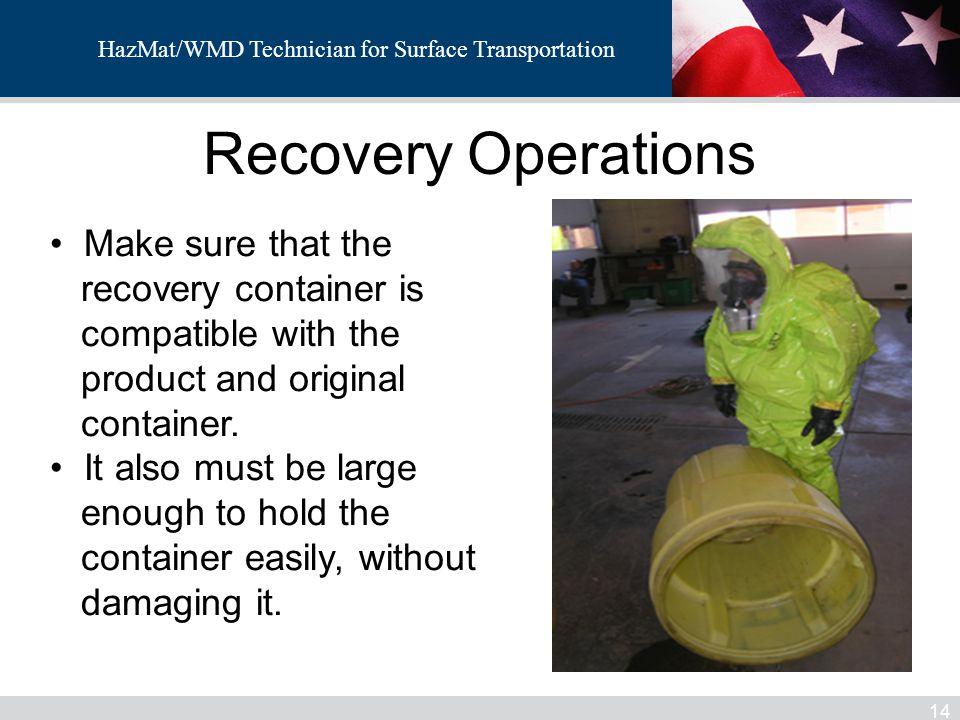 Recovery Operations Make sure that the recovery container is