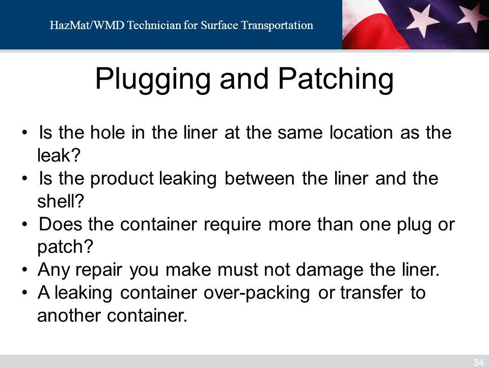 Plugging and Patching Is the hole in the liner at the same location as the. leak Is the product leaking between the liner and the.