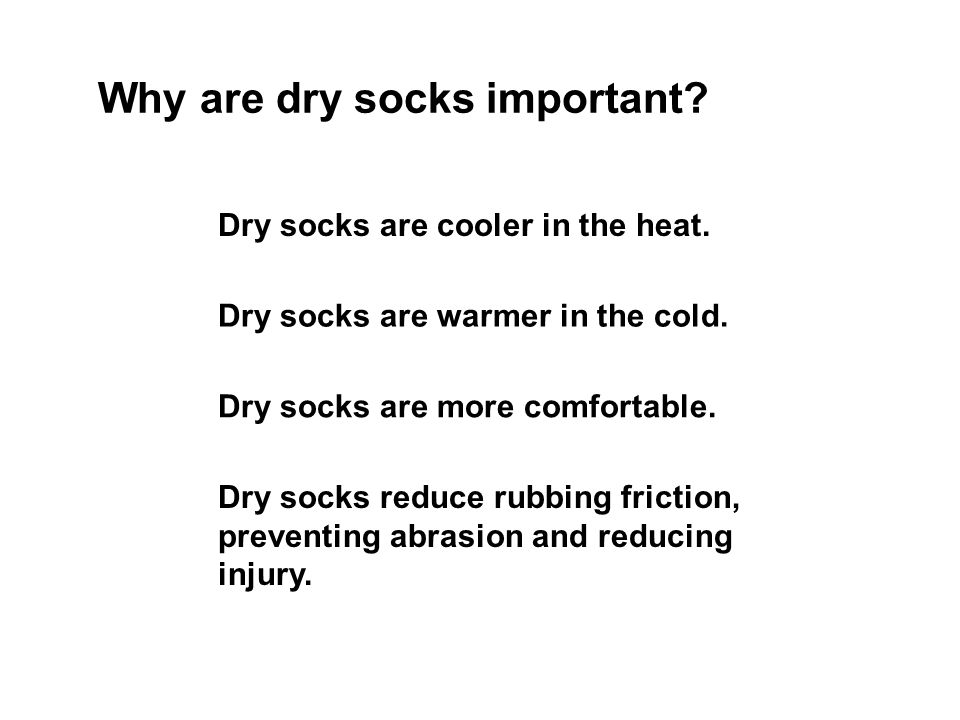 Why are dry socks important