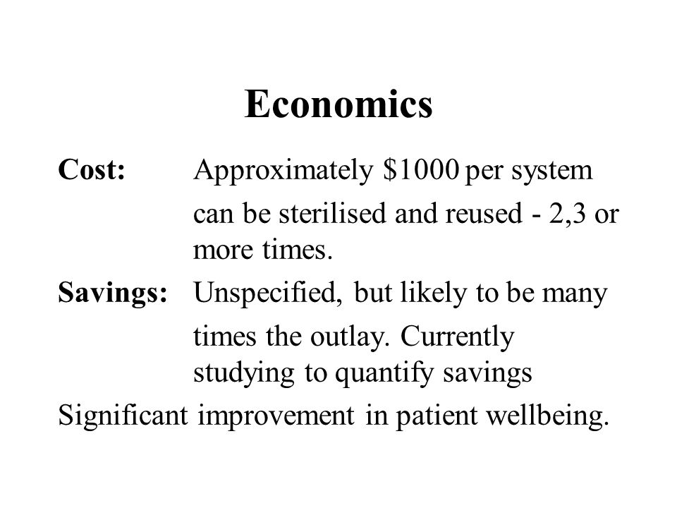 Economics Cost: Approximately $1000 per system