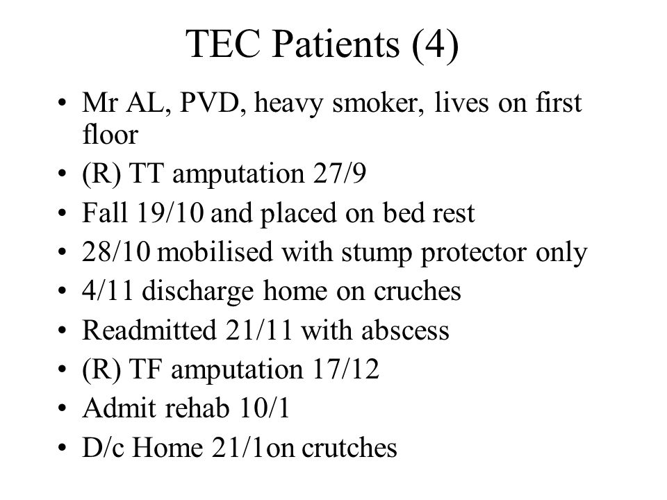 TEC Patients (4) Mr AL, PVD, heavy smoker, lives on first floor