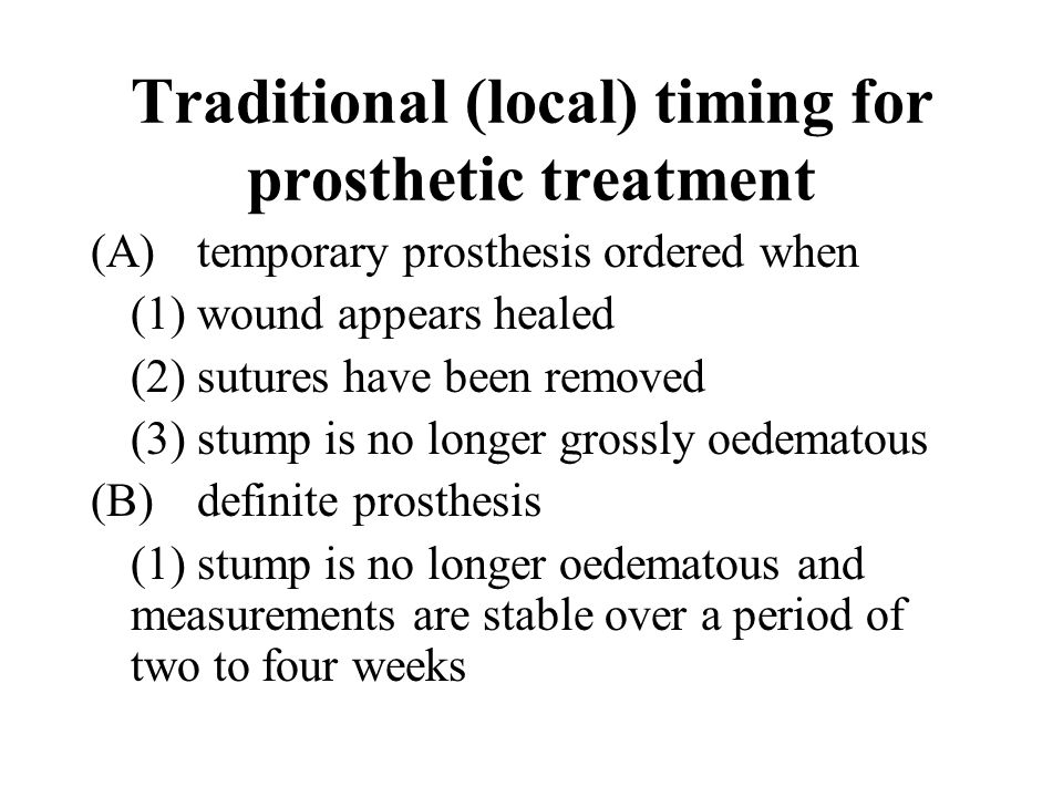 Traditional (local) timing for prosthetic treatment