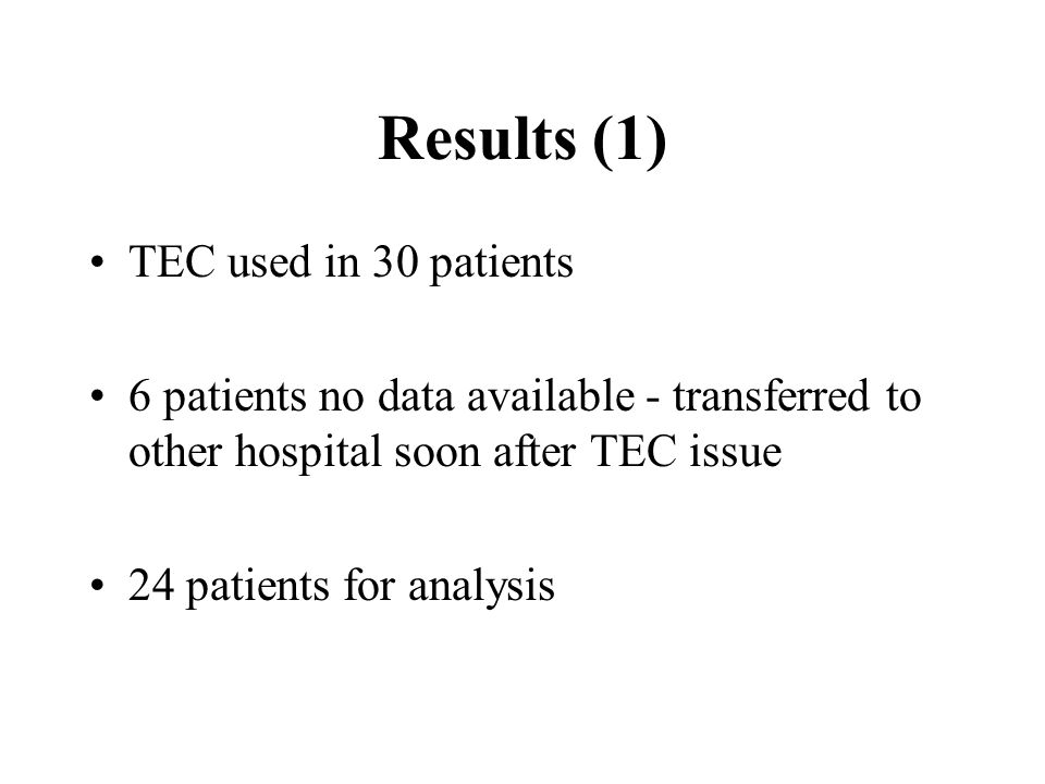 Results (1) TEC used in 30 patients