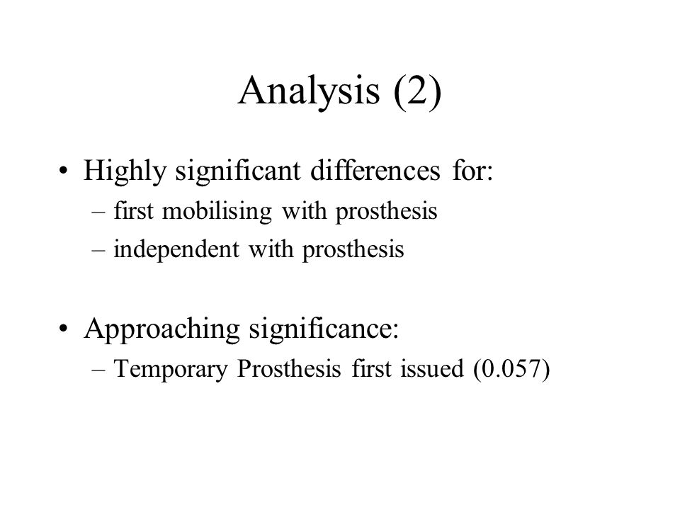 Analysis (2) Highly significant differences for: